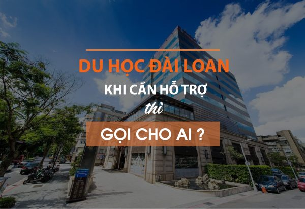 Du hoc Dai Loan khi can ho tro thi goi cho ai
